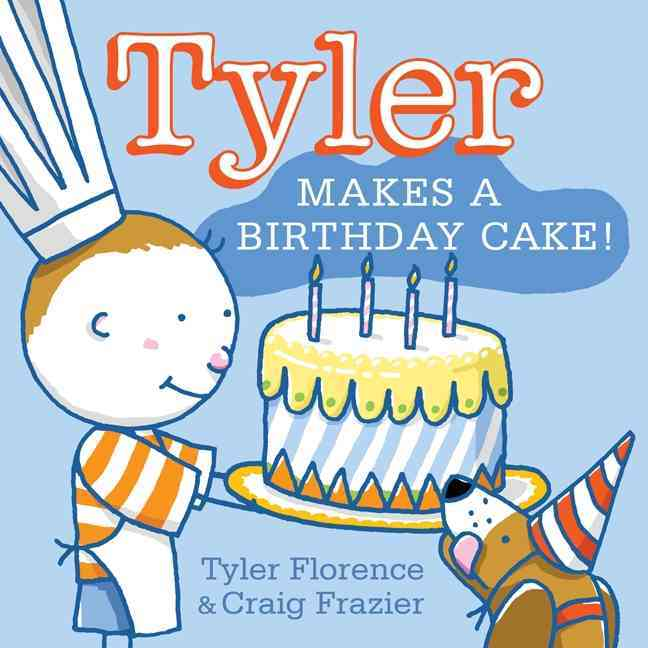 Tyler Makes a Birthday Cake! By Florence, Tyler/ Frazier, Craig (ILT)