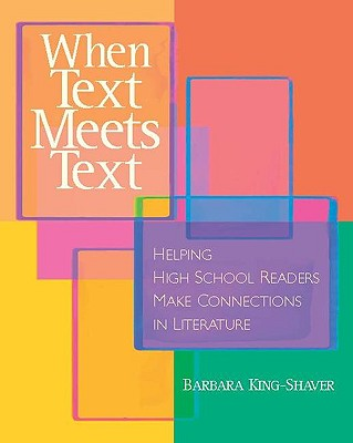 When Text Meets Text By King-Shaver, Barbara