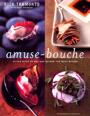 Amuses-Bouche By Tramonto, Rick/ Goodbody, Mary/ Turner, Tim