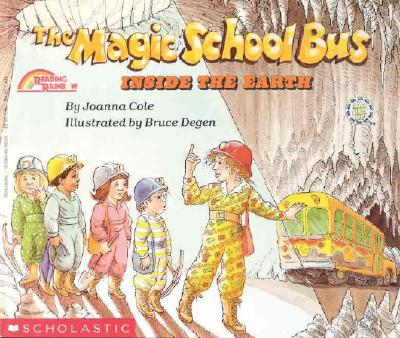 The Magic School Bus Inside the Earth By Cole, Joanna